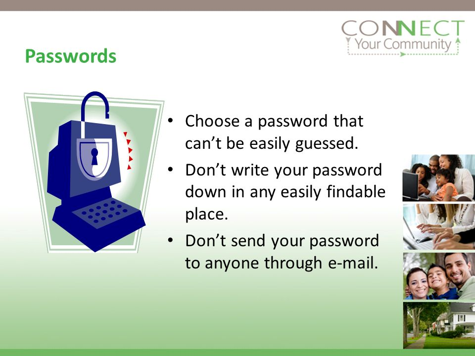 Passwords Choose a password that cant be easily guessed.