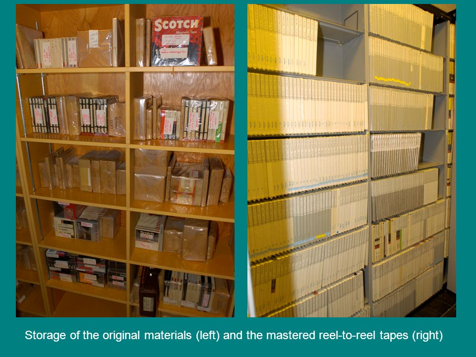 Storage of the original materials (left) and the mastered reel-to-reel tapes (right)