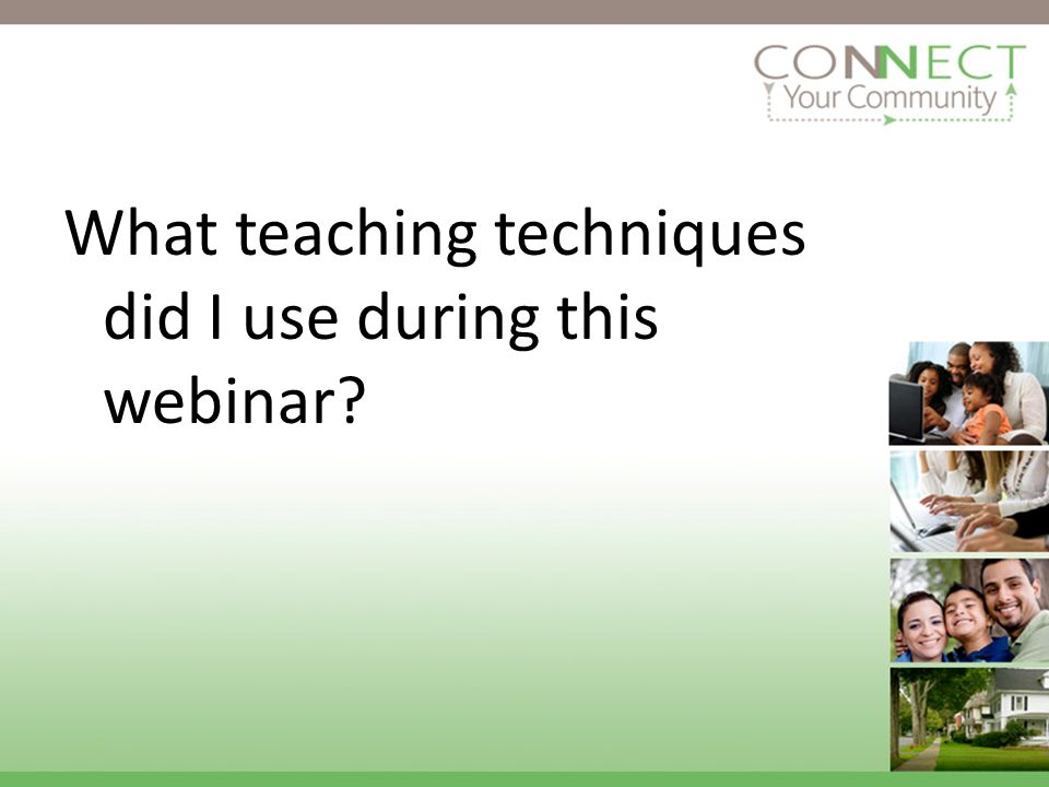 What teaching techniques did I use during this webinar