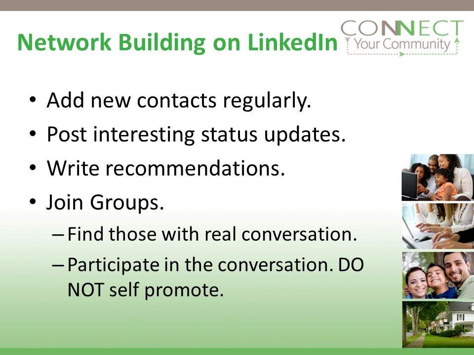 Network Building on LinkedIn Add new contacts regularly.