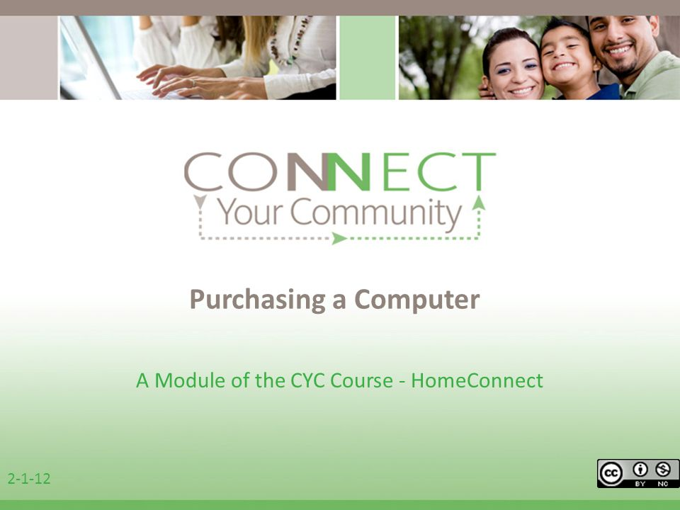 Purchasing a Computer A Module of the CYC Course - HomeConnect