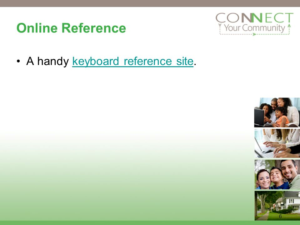6 Online Reference A handy keyboard reference site.keyboard reference site