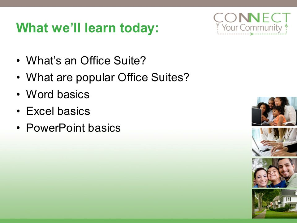 What well learn today: Whats an Office Suite. What are popular Office Suites.