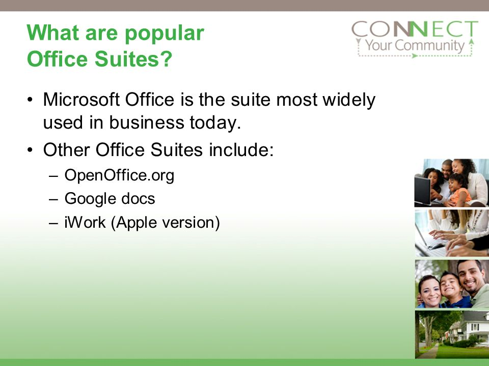What are popular Office Suites. Microsoft Office is the suite most widely used in business today.