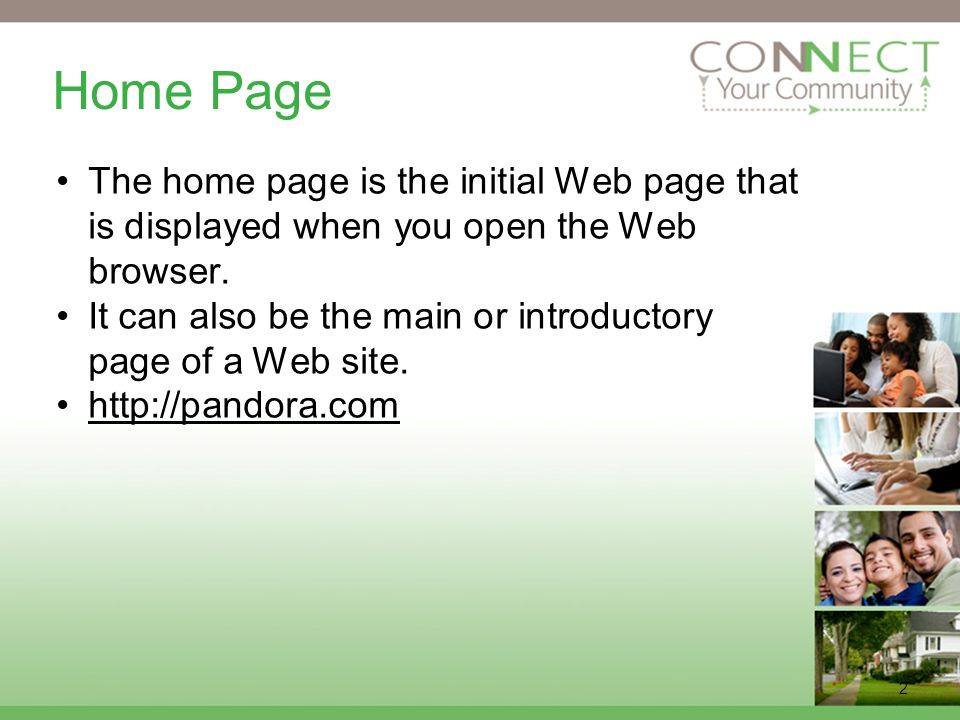 2 Home Page The home page is the initial Web page that is displayed when you open the Web browser.