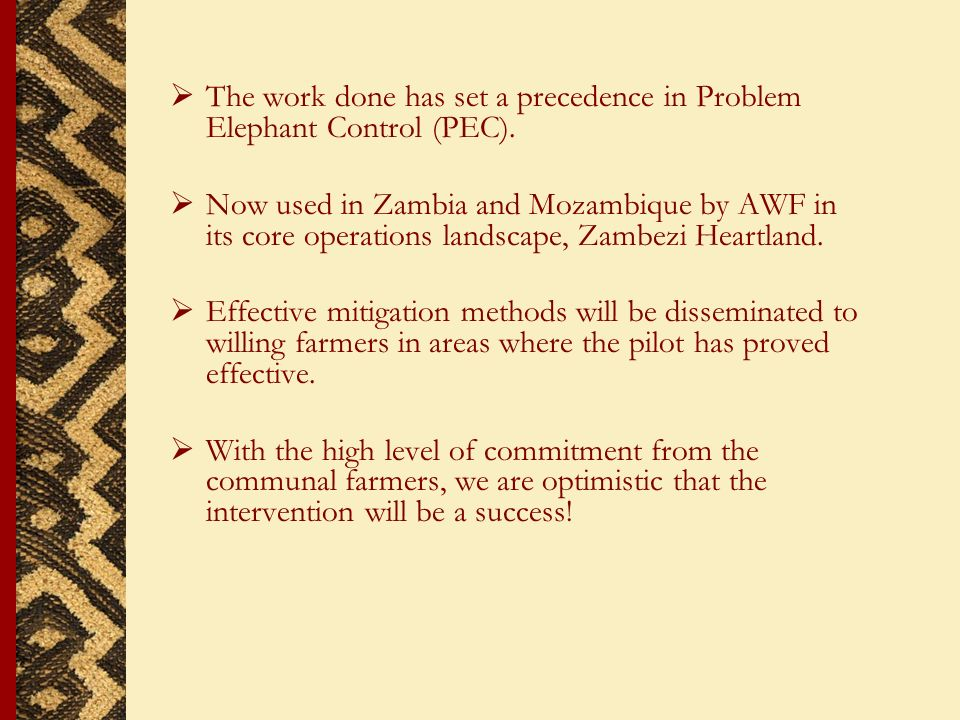 The work done has set a precedence in Problem Elephant Control (PEC).