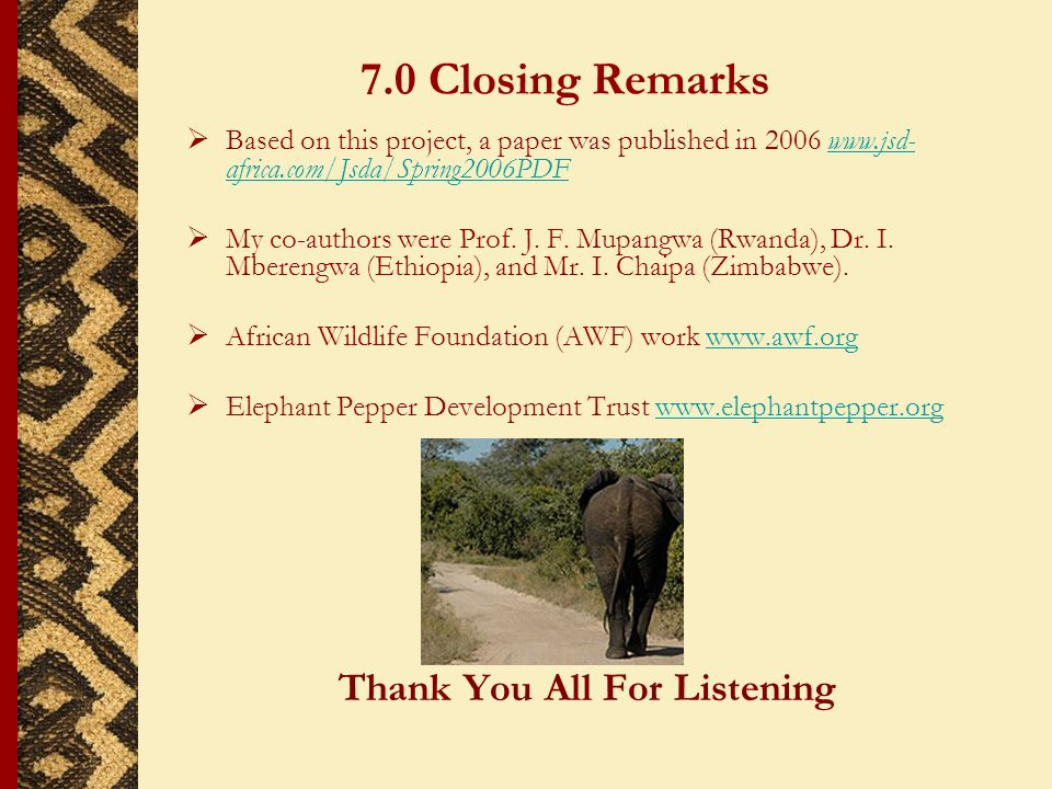 7.0 Closing Remarks Based on this project, a paper was published in 2006 www.jsd- africa.com/Jsda/Spring2006PDFwww.jsd- africa.com/Jsda/Spring2006PDF My co-authors were Prof.