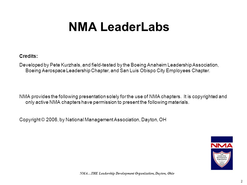2 NMA LeaderLabs Credits: Developed by Pete Kurzhals, and field-tested by the Boeing Anaheim Leadership Association, Boeing Aerospace Leadership Chapter, and San Luis Obispo City Employees Chapter.