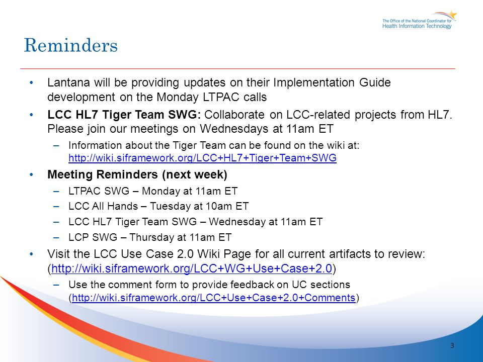 Lantana will be providing updates on their Implementation Guide development on the Monday LTPAC calls LCC HL7 Tiger Team SWG: Collaborate on LCC-related projects from HL7.