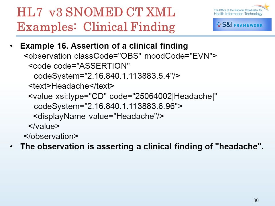 30 HL7 v3 SNOMED CT XML Examples: Clinical Finding Example 16.