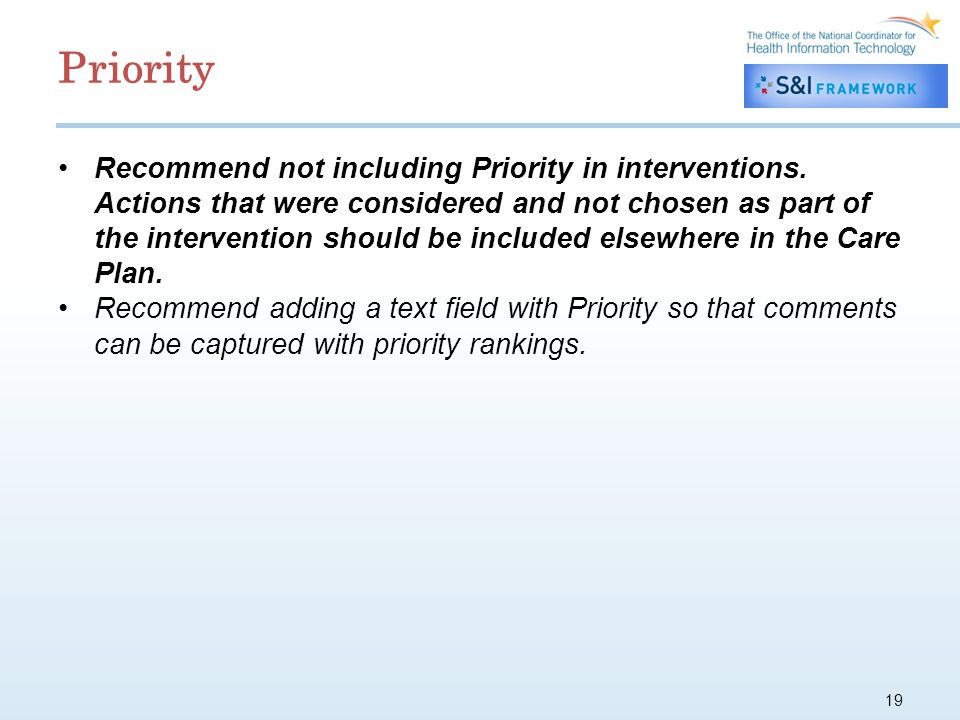 19 Priority Recommend not including Priority in interventions.