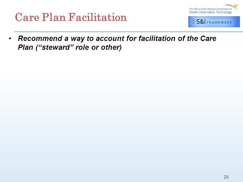 25 Recommend a way to account for facilitation of the Care Plan (steward role or other) Care Plan Facilitation