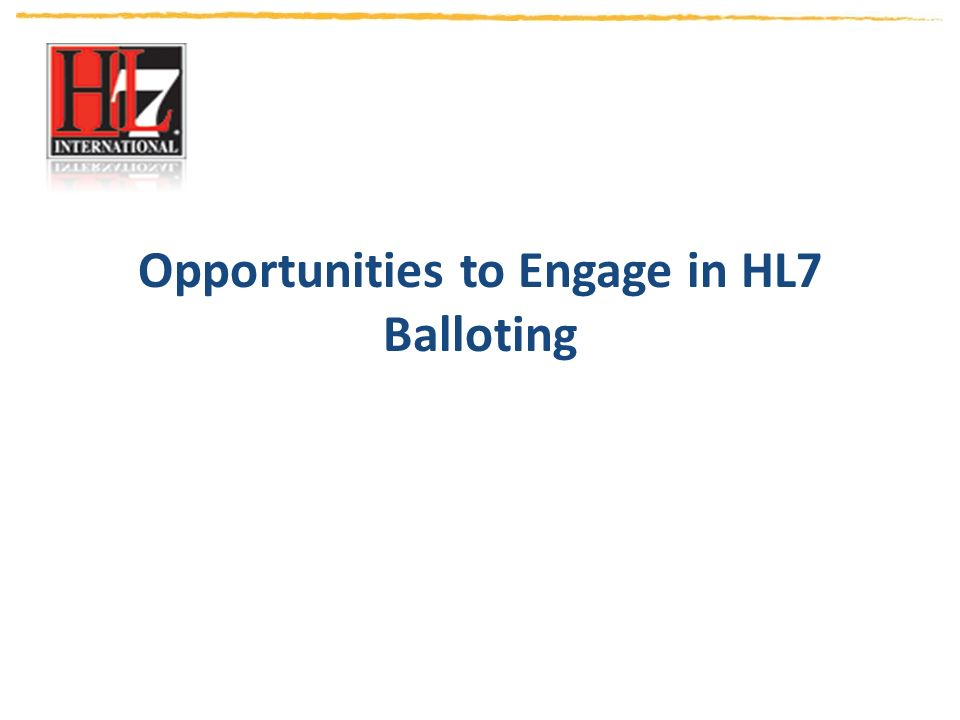 Opportunities to Engage in HL7 Balloting