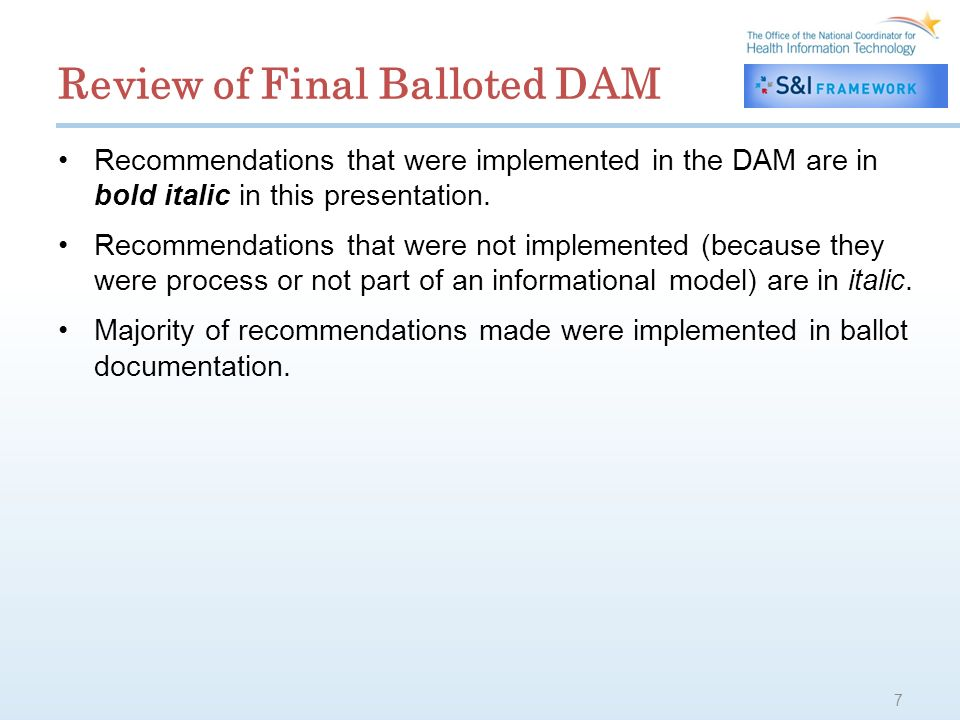 Review of Final Balloted DAM Recommendations that were implemented in the DAM are in bold italic in this presentation.