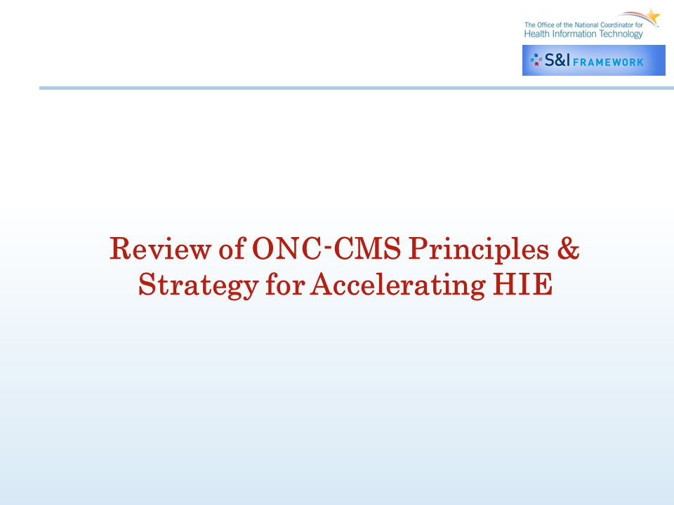 Review of ONC-CMS Principles & Strategy for Accelerating HIE