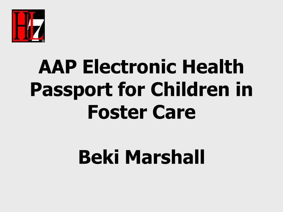 AAP Electronic Health Passport for Children in Foster Care Beki Marshall