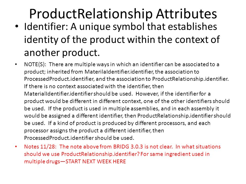 ProductRelationship Attributes Identifier: A unique symbol that establishes identity of the product within the context of another product.