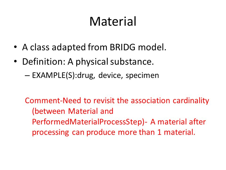 Material A class adapted from BRIDG model. Definition: A physical substance.