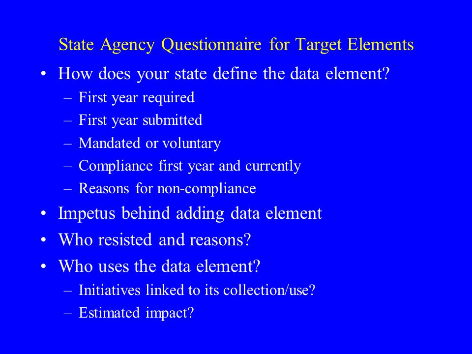 State Agency Questionnaire for Target Elements How does your state define the data element.