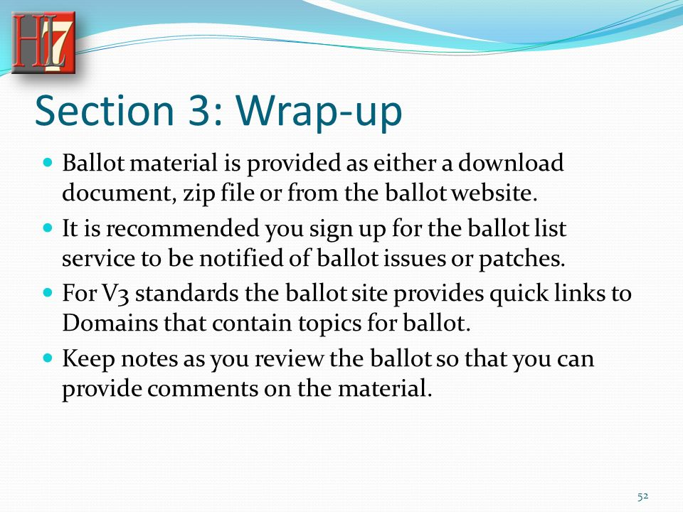 Section 3: Wrap-up Ballot material is provided as either a download document, zip file or from the ballot website.