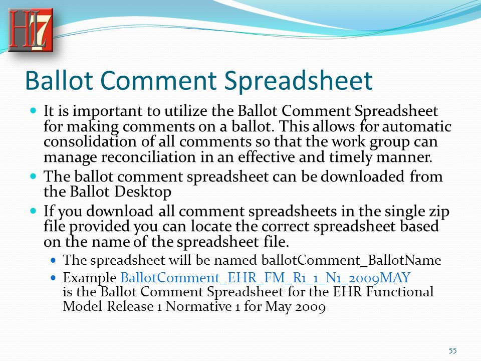 Ballot Comment Spreadsheet It is important to utilize the Ballot Comment Spreadsheet for making comments on a ballot.