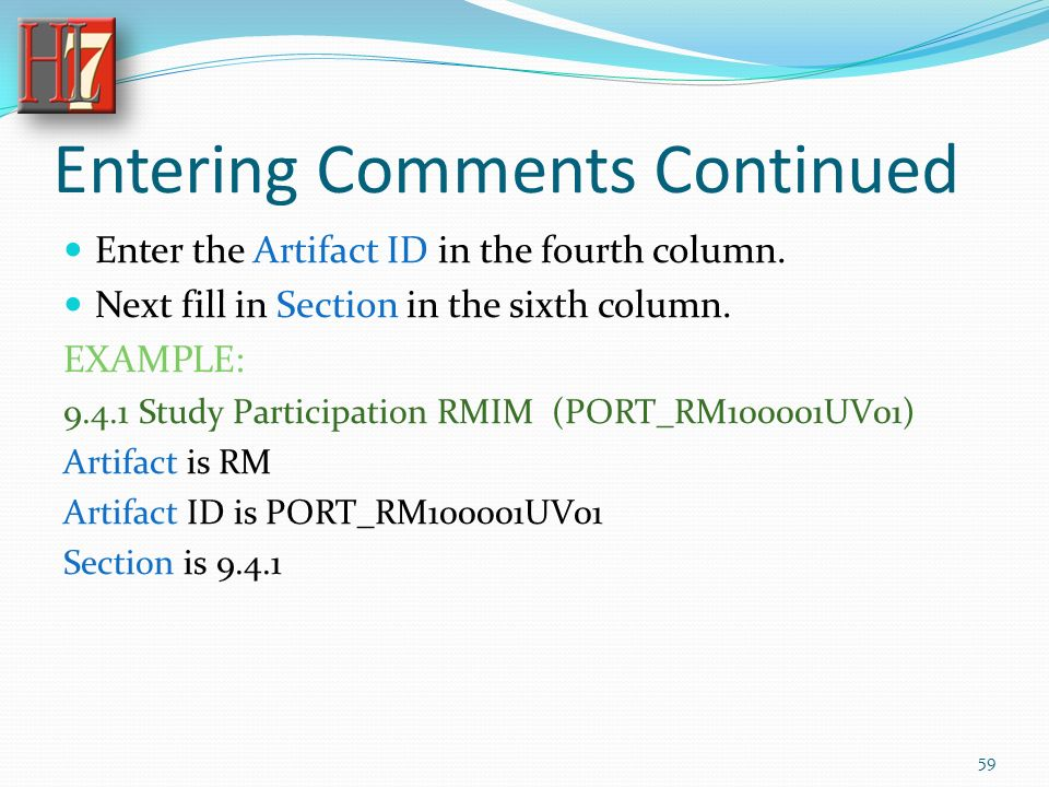Entering Comments Continued Enter the Artifact ID in the fourth column.