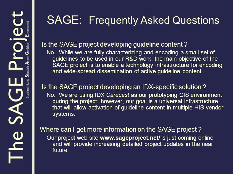 SAGE: Frequently Asked Questions Is the SAGE project developing guideline content .