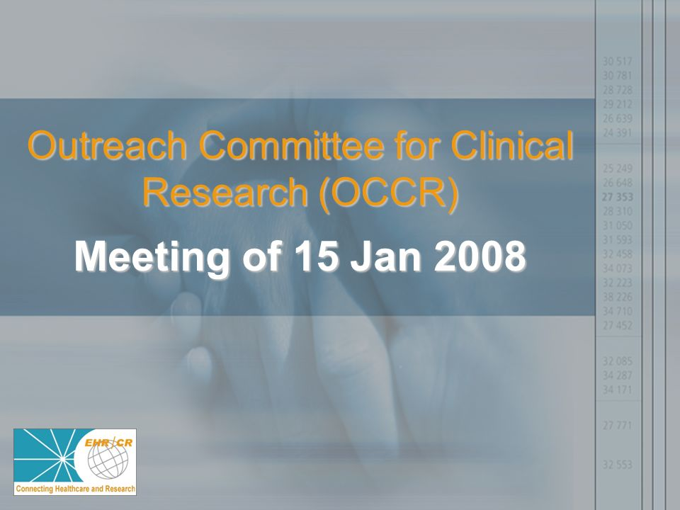Outreach Committee for Clinical Research (OCCR) Meeting of 15 Jan 2008