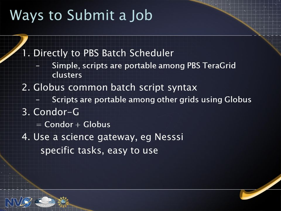 Ways to Submit a Job 1.