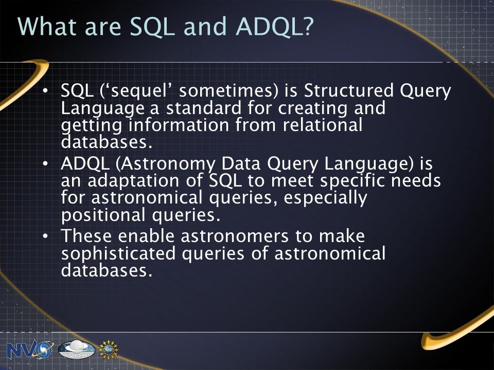 What are SQL and ADQL.