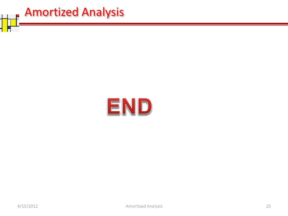 4/15/201225Amortized Analysis