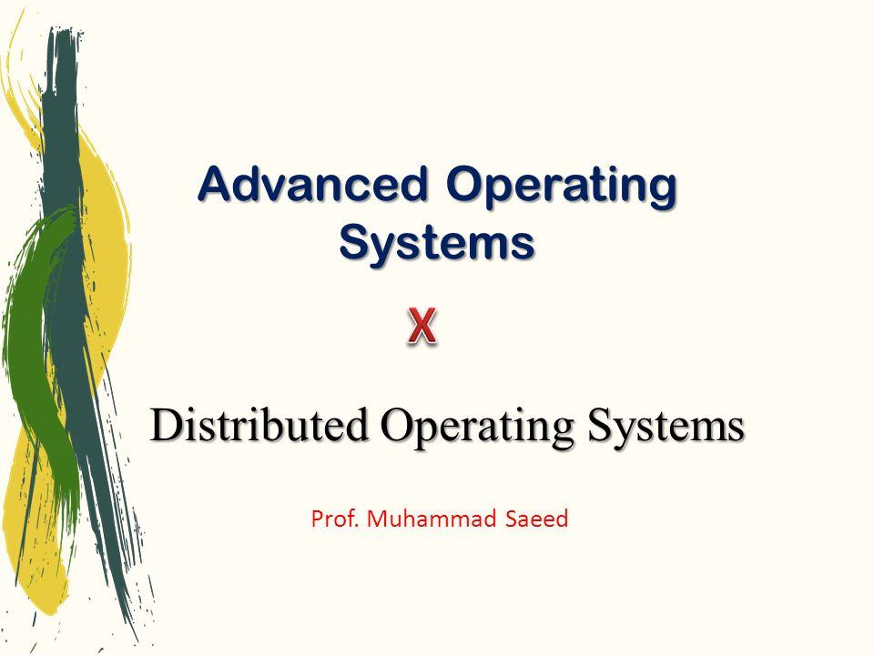 Advanced Operating Systems Prof. Muhammad Saeed Distributed Operating Systems