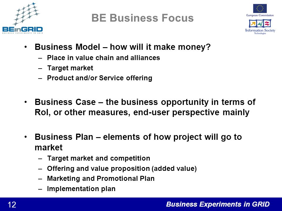 Business Experiments in GRID 12 BE Business Focus Business Model – how will it make money.