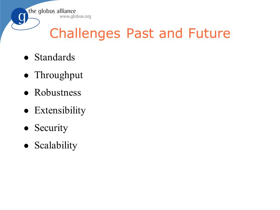 Challenges Past and Future Standards Throughput Robustness Extensibility Security Scalability