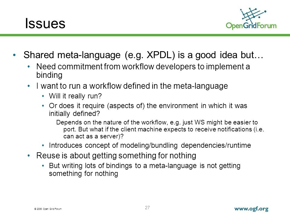 © 2006 Open Grid Forum 27 Issues Shared meta-language (e.g.