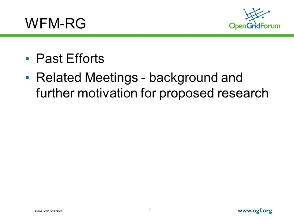 © 2006 Open Grid Forum 7 WFM-RG Past Efforts Related Meetings - background and further motivation for proposed research