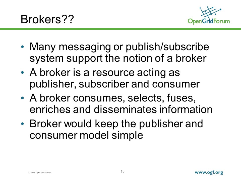 © 2006 Open Grid Forum 15 Brokers .