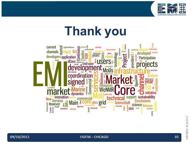 EMI INFSO-RI-261611 Thank you 09/10/2012OGF36 - CHICAGO35