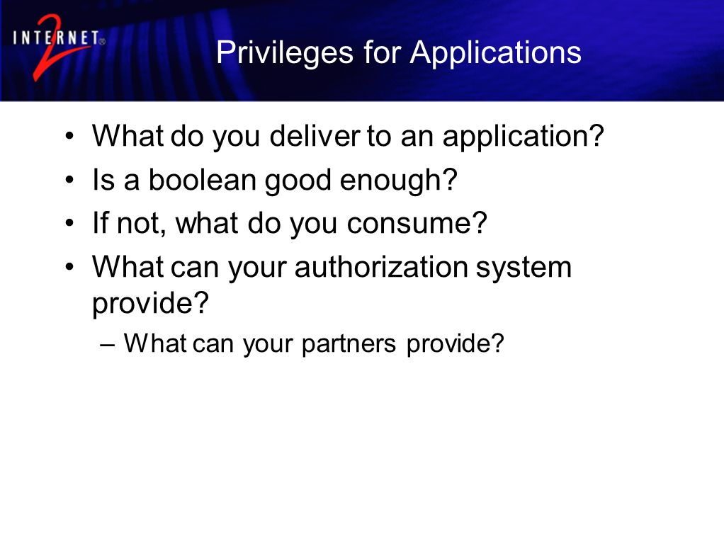 Privileges for Applications What do you deliver to an application.