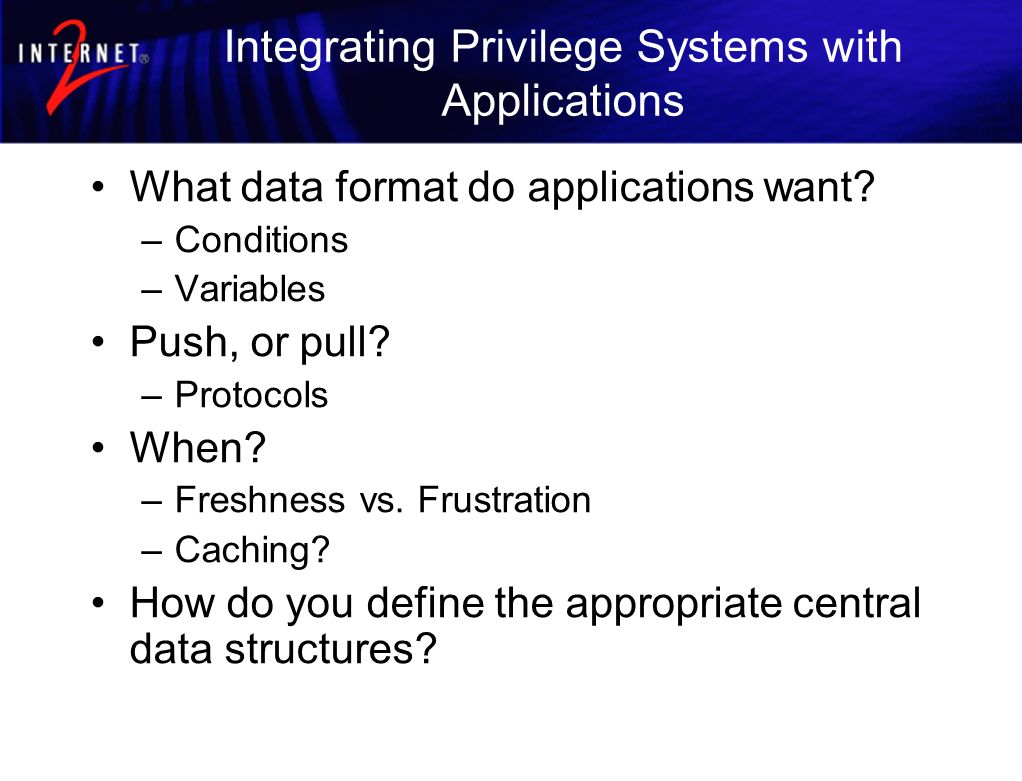 Integrating Privilege Systems with Applications What data format do applications want.