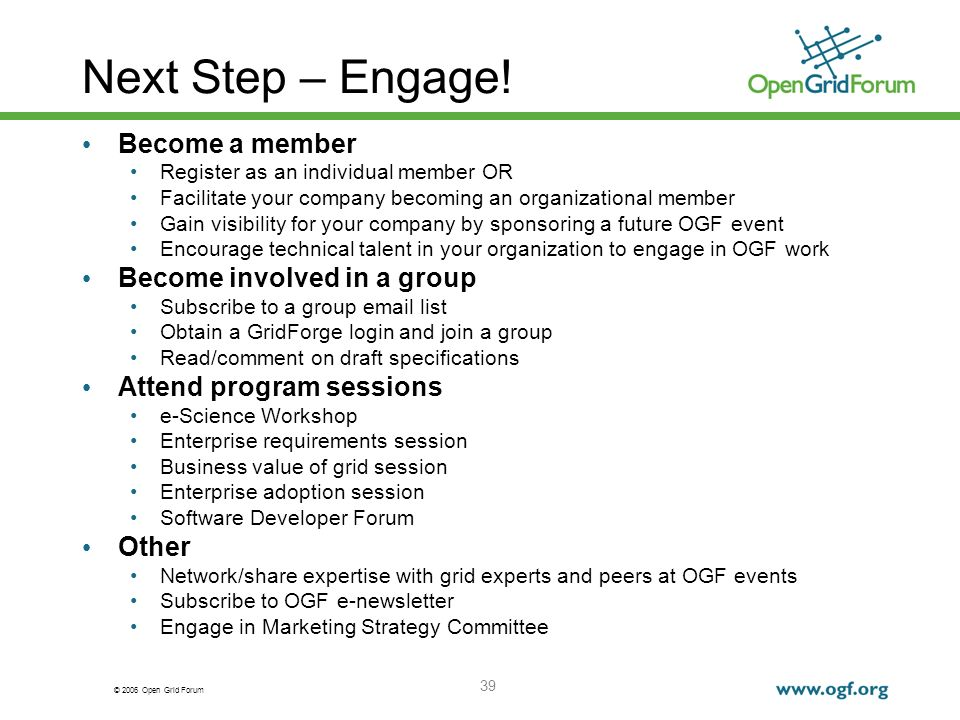 © 2006 Open Grid Forum 39 Next Step – Engage.