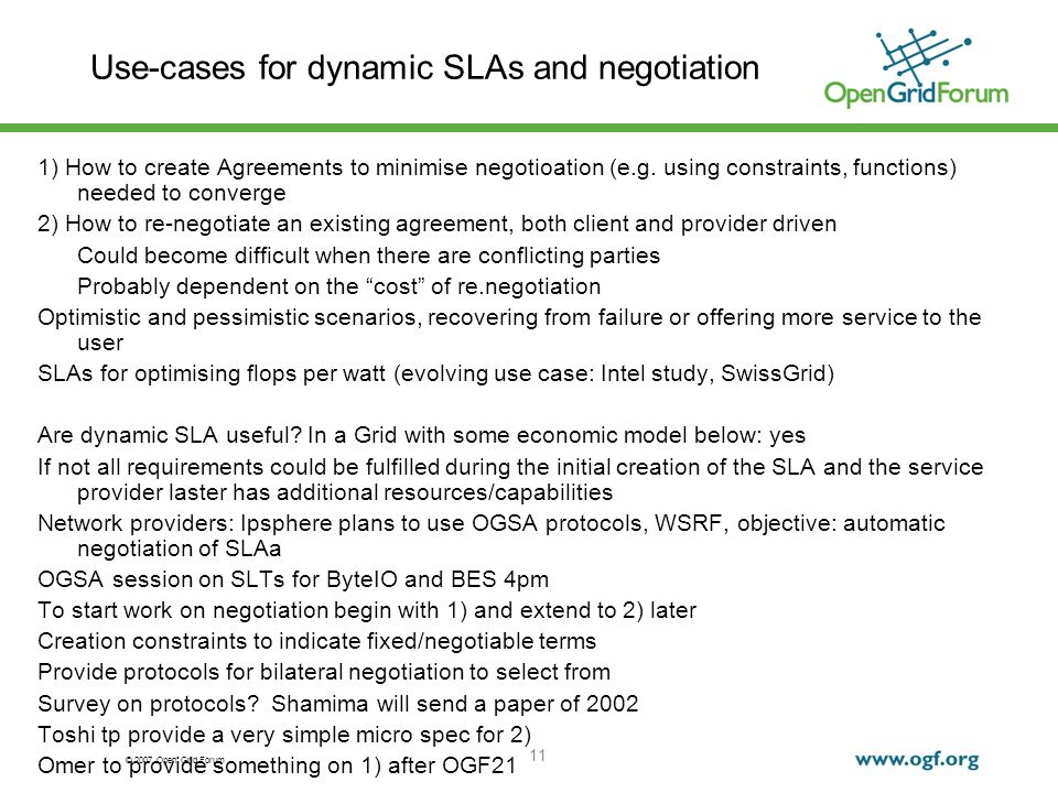 © 2007 Open Grid Forum 11 Use-cases for dynamic SLAs and negotiation 1) How to create Agreements to minimise negotioation (e.g.