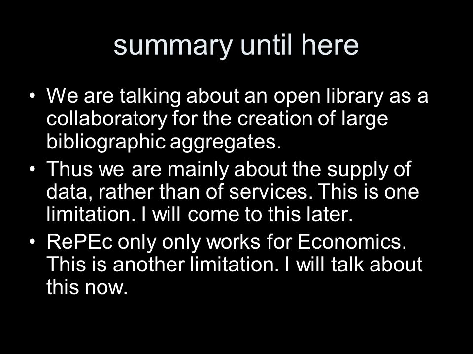 summary until here We are talking about an open library as a collaboratory for the creation of large bibliographic aggregates.