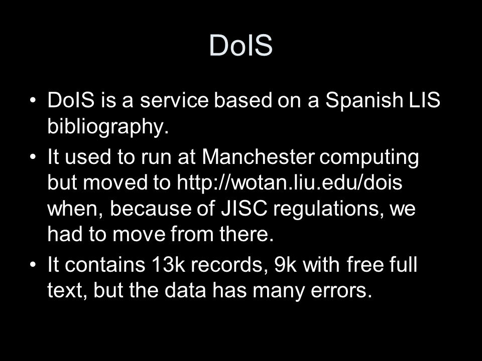DoIS DoIS is a service based on a Spanish LIS bibliography.