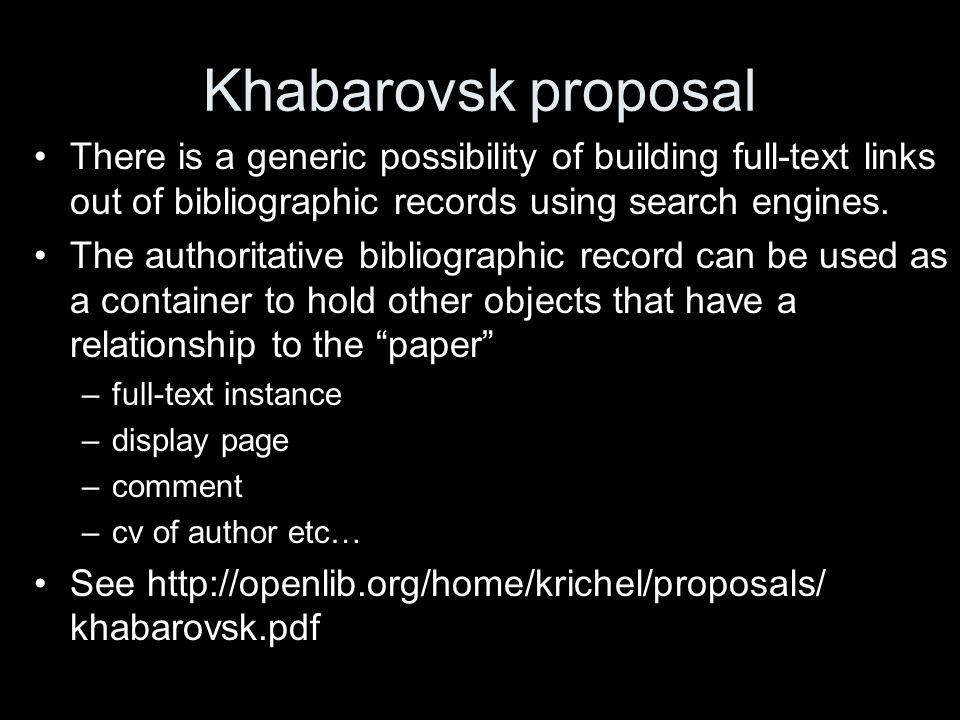 Khabarovsk proposal There is a generic possibility of building full-text links out of bibliographic records using search engines.