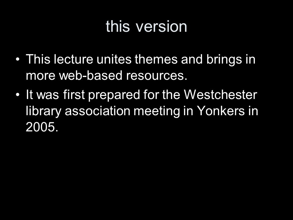 this version This lecture unites themes and brings in more web-based resources.