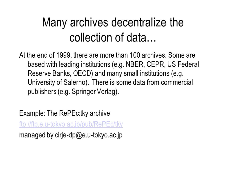 Many archives decentralize the collection of data… At the end of 1999, there are more than 100 archives.