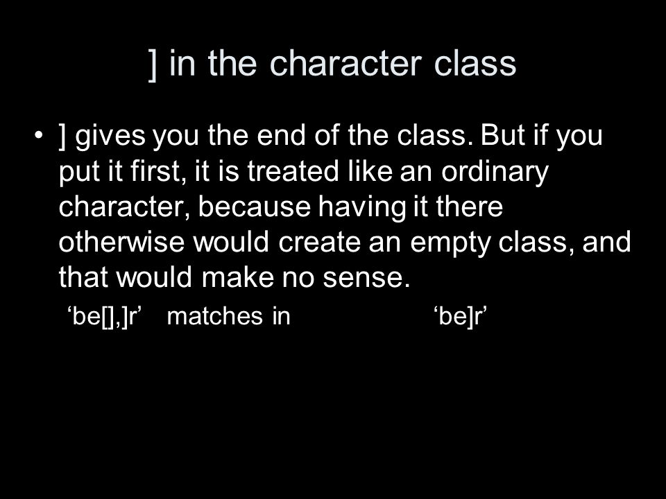 ] in the character class ] gives you the end of the class.