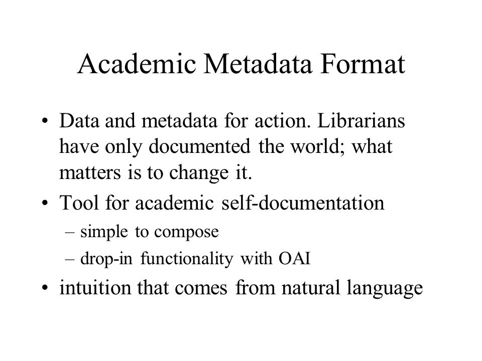 Academic Metadata Format Data and metadata for action.