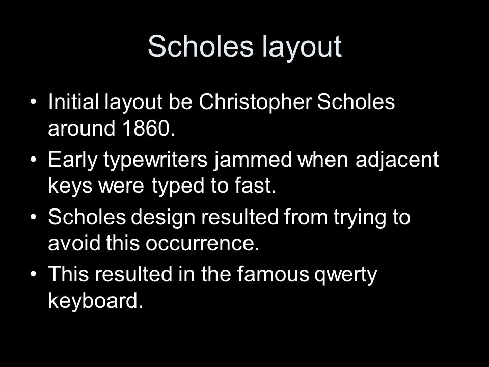 Scholes layout Initial layout be Christopher Scholes around 1860.